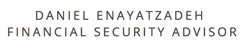 DANIEL ENAYATZADEH FINANCIAL SECURITY ADVISOR